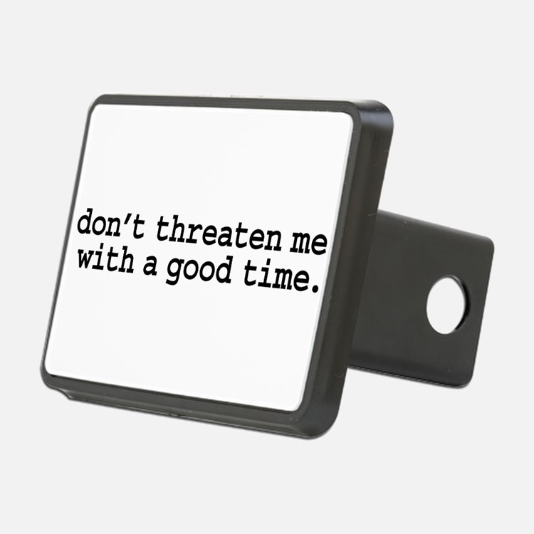dontthreatenmeblk.png Hitch Cover