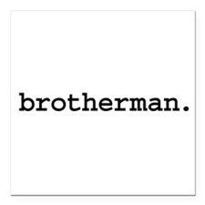 "brotherman.jpg Square Car Magnet 3"" x 3"""