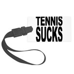 tennissucks.png Large Luggage Tag