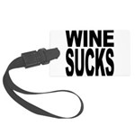 winesucks.png Large Luggage Tag