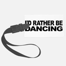 mssidratherbedancing.png Luggage Tag