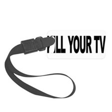 killyourtvlong.png Luggage Tag