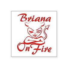 """Briana On Fire Square Sticker 3"""" x 3"""""""