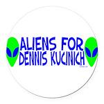aliensfordenniskucinich.png Round Car Magnet