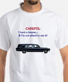 I Have A Hearse T-Shirt