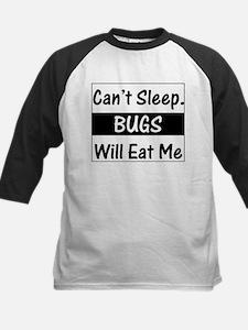 Can't Sleep. Bugs Will Eat Me Tee