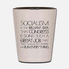 Socialism Is Brilliant Shot Glass