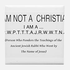 I am NOT a Christian Tile Coaster