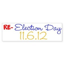RE-election Day Bumper Sticker