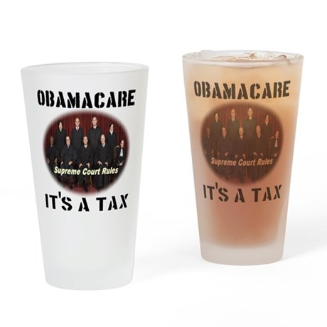 Obamacare It's A Tax Drinking Glass