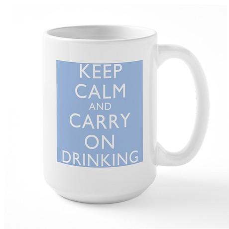 Keep Calm And Carry On Drinking Large Mug