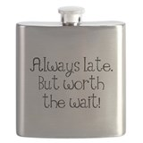 Always late Flask Bottles