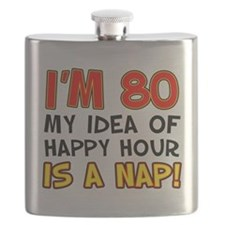 I'm 80 Happy Hour Is A Nap Flask