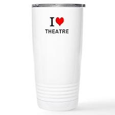 I LOVE THEATRE Stainless Steel Travel Mug