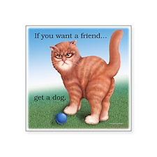 "Get a Dog Square Sticker 3"" x 3"""