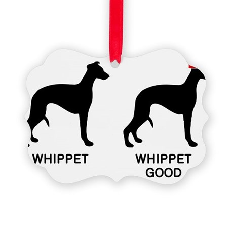 WHIPPET, WHIPPET GOOD! Picture Ornament