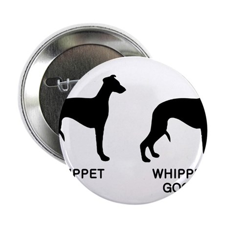 "WHIPPET, WHIPPET GOOD! 2.25"" Button (100 pack)"