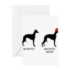 WHIPPET, WHIPPET GOOD! Greeting Card