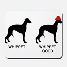 WHIPPET, WHIPPET GOOD! Mousepad