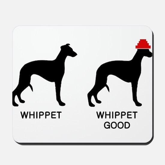 WHIPPET, WHIPPET GOOD! Mousepad
