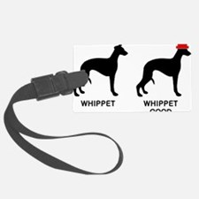 WHIPPET, WHIPPET GOOD! Luggage Tag