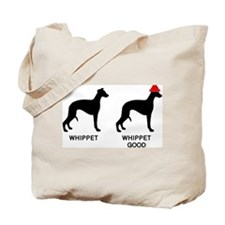 WHIPPET, WHIPPET GOOD! Tote Bag