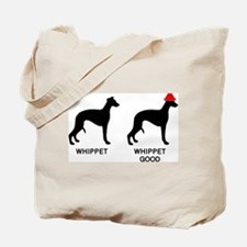 WHIPPET, WHIPPET GOOD! Tote Bag