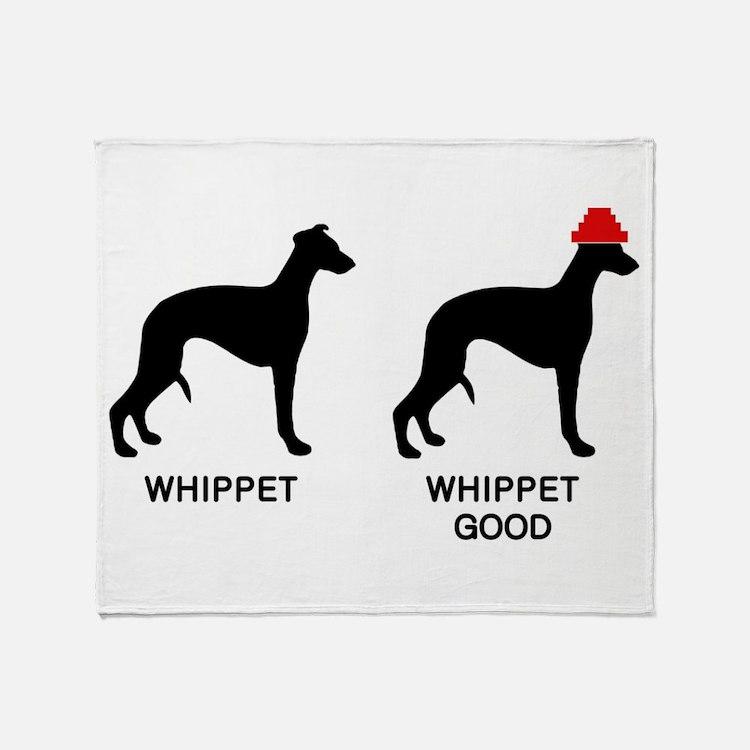WHIPPET, WHIPPET GOOD! Throw Blanket