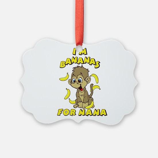 I'm Bananas For Nana Ornament