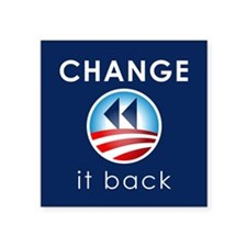 "Change It Back Square Sticker 3"" x 3"""