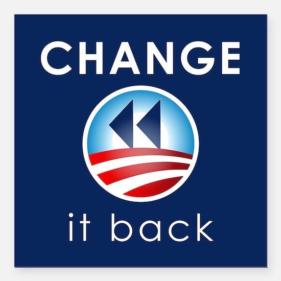 "Change It Back Square Car Magnet 3"" x 3"""