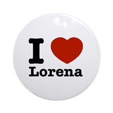 I love Lorena Ornament (Round)
