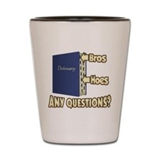 Bros Before Hoes Shot Glass