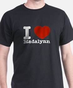 I Love Madalynn T-Shirt