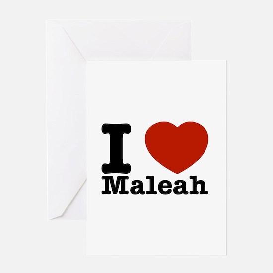 I Love Maleah Greeting Card
