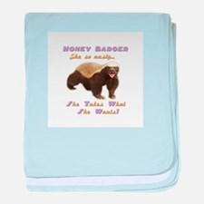 honey badger takes what she wants baby blanket