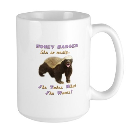 honey badger takes what she wants Large Mug