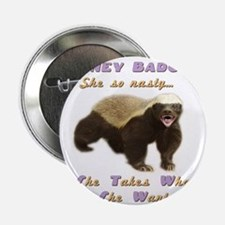 "honey badger takes what she wants 2.25"" Button"