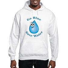 Go Blue - Save Water Hoodie Sweatshirt