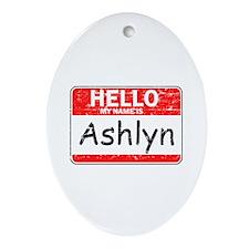 Hello My name is Ashlyn Ornament (Oval)