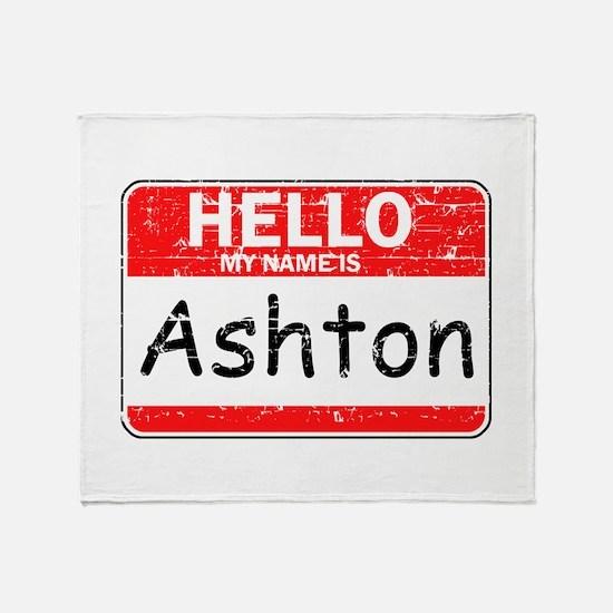 Hello My name is Ashton Throw Blanket