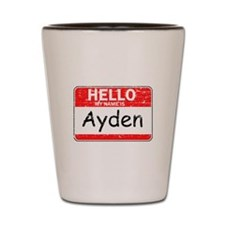 Hello My name is Ayden Shot Glass