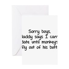 Sorry boys daddy says I cant date Greeting Card