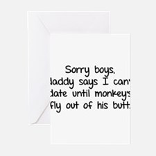 Sorry boys daddy says I cant date Greeting Cards (
