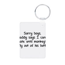 Sorry boys daddy says I cant date Keychains