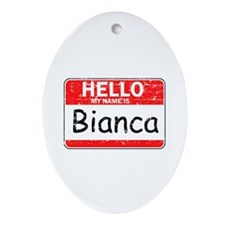 Hello My name is Bianca Ornament (Oval)