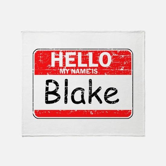 Hello My name is Blake Throw Blanket