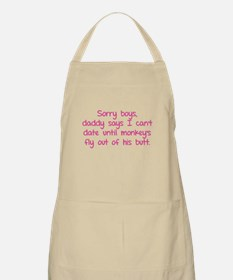 Sorry boys daddy says I can't date until Apron