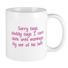 Sorry boys daddy says I can't date until Mug