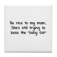 Be nice to my mom... Tile Coaster